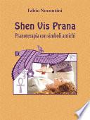 Shen Vis Prana  Pranoterapia con simboli antichi