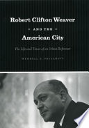 Robert Clifton Weaver and the American City