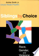 Siblings By Choice Race Gender And Violenc