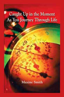 download ebook caught up in the moment as you journey through life pdf epub