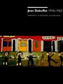 Jean Dubuffet 1943 1963