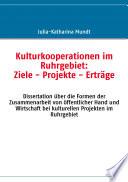 Kulturkooperationen im Ruhrgebiet: Ziele - Projekte - Erträge