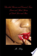 Chocolate Cherries and Caramel Tears: Poems and Short Stories of Dark Love and Pain