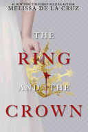 The Ring and the Crown (repackage) by Melissa de la Cruz