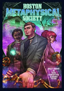 Boston Metaphysical Society Scientist Battle Supernatural Forces In