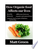 How Organic Food Affect Our Life What We Don T Know About The Organic Food