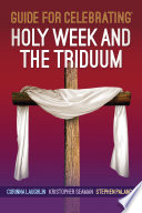 Guide For Celebrating® Holy Week And The Triduum : ...