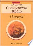 Nuovo commentario biblico. I Vangeli
