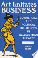 Art Imitates Business Theatre Of The Late Sixteenth Century Especially