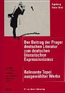Der Beitrag der Prager deutschen Literatur zum deutschen literarischen Expressionismus