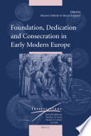 Foundation  Dedication and Consecration in Early Modern Europe