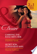 Carrying the Rancher s Heir   Secret Son  Convenient Wife  Carrying the Rancher s Heir   Secret Son  Convenient Wife  Mills   Boon Desire
