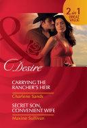Carrying the Rancher's Heir / Secret Son, Convenient Wife: Carrying the Rancher's Heir / Secret Son, Convenient Wife (Mills & Boon Desire) Pdf/ePub eBook