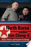 North Korea under Kim Chong-il: Power, Politics, and Prospects for Change Observation To Provide An Understanding Of North