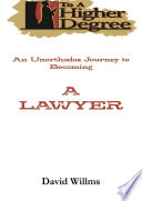 To A Higher Degree: An Unorthodox Journey to Becoming a Lawyer