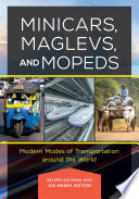 Minicars  Maglevs  and Mopeds  Modern Modes of Transportation Around the World