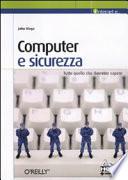 Computer e sicurezza  Tutto quello che dovreste sapere