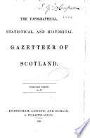 The Topographical Statistical And Historical Gazetteer Of Scotland book
