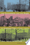 The Environment and the People in American Cities, 1600s1900s
