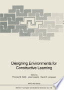 Designing Environments For Constructive Learning