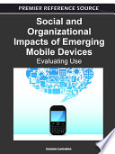 Social And Organizational Impacts Of Emerging Mobile Devices Evaluating Use