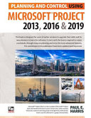 Planning and Control Using Microsoft Project 2013, 2016 And 2019