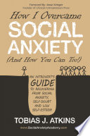 How I Overcame Social Anxiety  And How You Can Too