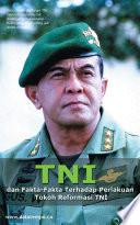 TNI dan Fakta-Fakta Terhadap Perlakuan Tokoh Reformasi TNI