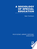 A Sociology of Special Education  RLE Edu M