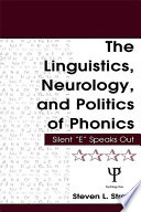 The Linguistics  Neurology  and Politics of Phonics