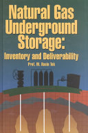 Natural Gas Underground Storage: Inventory and Deliverability