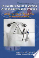 The Doctor s Guide to Owning a Financially Healthy Practice