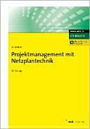 Projektmanagement mit Netzplantechnik
