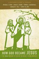 How God became Jesus : the real origins of belief in Jesus