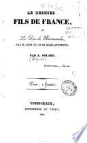 Le dernier fils de France, ou le Duc de Normandie, fils de Louis XVI et de Marie-Antoinette