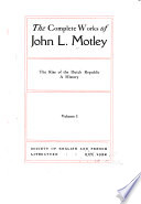 The Complete Works of John L  Motley