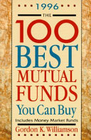 The One Hundred Best Mutual Funds You Can Buy  1996 Edition