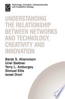 Understanding the Relationship Between Networks and Technology  Creativity and Innovation