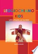 LEGGIOCHIAMO KIDS   Lettura Rapida per bambini