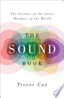 The Sound Book  The Science of the Sonic Wonders of the World