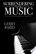 Surrendering to the Music  6 Life Lessons Playing Piano Taught Me