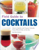 Field Guide to Cocktails To The World S Favourite Subject Drinks In