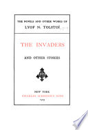 The invaders  and other stories  The wood cutting expedition   An old acquaintance   Lost on the steppe  or  The Snowstorm   Polikushka   Kholstomer