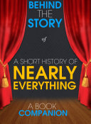 A Short History of Nearly Everything  Behind the Story  A Book Companion
