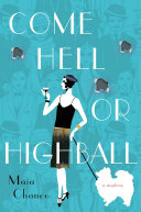 Come Hell Or Highball : with an unholy mixture of...