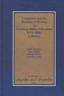 Computers and the Teaching of Writing in American Higher Education, 1979-1994