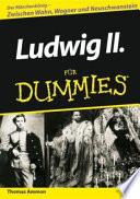 Ludwig II. für Dummies