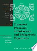 Transport Processes In Eukaryotic And Prokaryotic Organisms book
