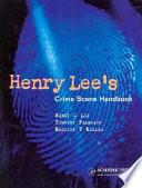 Henry Lee s Crime Scene Handbook