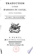Traduction libre d ́Amadis de Gaule, avec figures